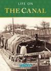 Life on the Canal. Anthony Burton - Anthony Burton