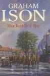 Hardcastle's Spy - Graham Ison