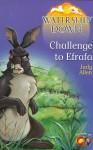 Challenge to Efrafa (Watership Down) - Judy Allen