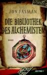 Die Bibliothek des Alchemisten: Roman - Jon Fasman, Birgit Moosmüller
