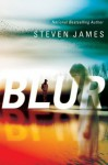 Blur (Blur Trilogy #1) - Steven James
