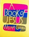 A Book of Jesus - William Goyen