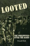 Looted: The Philippines After the Bases - Donald Kirk
