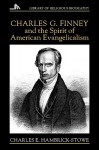 Charles G. Finney and the Spirit of American Evangelicalism - Charles E. Hambrick-Stowe, George Weigel, Robert Royal