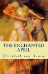 The Enchanted April - Elizabeth von Arnim