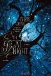 The Great Night: A Novel - Chris Adrian