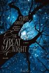 The Great Night: A Novel - Chris Adrian