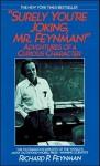Surely You're Joking, Mr. Feynman: Adventures of a Curious Character (Audiocd) - Richard P. Feynman, Raymond Todd