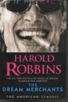 The Dream Merchants (American Classic) - Harold Robbins