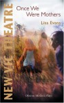 Once We Were Mothers - Lisa Evans