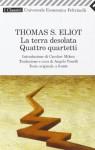 La terra desolata - Quattro quartetti - T.S. Eliot, Angelo Tonelli