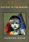 Les Miserables: History in the Making - Edward Samuel Behr