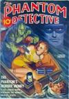 The Phantom Detective - The Phantom's Murder Money - August, 1940 32/2 - Robert Wallace