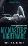 """My Masters' Nightmare Season 1, Ep. 5 """"Escape"""" - Marita A. Hansen"""