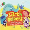 Earth Helpers Count the Ways to Save Our Planet - Alyson A. Zachary, Laura Huliska-Beith