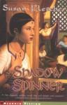 Shadow Spinner - Susan Fletcher
