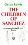 The Children of Sanchez - Oscar Lewis