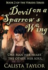 Devil On a Sparrow's Wing - Calista Taylor
