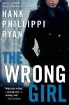 The Wrong Girl (Jane Ryland) - Hank Phillippi Ryan