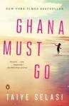 Ghana Must Go: A Novel - Taiye Selasi