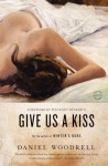 Give Us a Kiss: A Novel - Daniel Woodrell, Pinckney Benedict