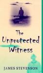 The Unprotected Witness - James Stevenson