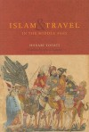 Islam and Travel in the Middle Ages - Houari Touati, Lydia G. Cochrane