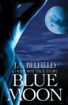 Blue Moon (The Holloway Pack) - J.A. Belfield