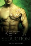 Kept by Seduction - Jaymie Holland, Cheyenne McCray