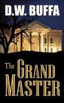 The Grand Master - D.W. Buffa