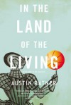 In the Land of the Living - Austin Ratner