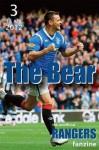 The Bear - The Unofficial Rangers Fanzine - Edition 3: 18 Apr 2012 - David Edgar, Scot Van den Akker