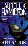 Affliction (Anita Blake, Vampire Hunter, #22) - Laurell K. Hamilton