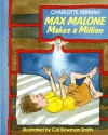 Max Malone Makes a Million - Charlotte Herman, Cat Bowman Smith