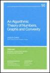 An Algorithmic Theory of Numbers, Graphs, and Convexity - László Lovász