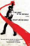 The Army of the Republic: A Novel - Stuart Archer Cohen
