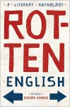 Rotten English: A Literary Anthology - Roddy Doyle, Langston Hughes, James Baldwin, Jonathan Safran Foer, Chinua Achebe, Rohinton Mistry, Amy Tan, Ntozake Shange, Robert Burns, Tom Leonard, Zora Neale Hurston, Peter Carey, Junot Díaz, Alan Duff, Paul Laurence Dunbar, Gloria E. Anzaldúa, John Kasaipwalova, R. Z