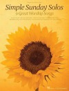 Simple Sunday Solos: 9 Great Worship Songs - Hal Leonard Publishing Company