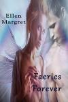 Faeries Forever - Ellen Margret