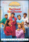 The Great Dad Disaster - Betsy Haynes