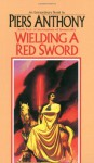 Wielding a Red Sword - Piers Anthony, George Guidall