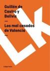 Los Mal Casados de Valencia - Guillen de Castro y Bellvis