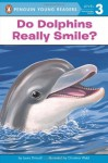 Do Dolphins Really Smile? - Laura Driscoll, Christina Wald