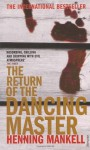 The Return Of The Dancing Master - Henning Mankell, Laurie Thompson