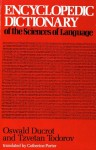 Encyclopedic Dictionary of the Sciences of Language - Oswald Ducrot, Tzvetan Todorov, Maria-Scania de Schonen, Marie-Christine Hazael-Massieux, Francois Wahl, Catherine Porter