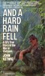 And A Hard Rain Fell - John Ketwig