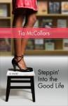 Steppin' Into the Good Life - Tia McCollors