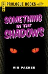 Something in the Shadows (Prologue Books) - Vin Packer
