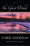 The Ghost Orchid: A Novel - Carol Goodman