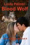 Blood Wolf (Wolf of my Heart, #6) - Linda Palmer